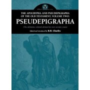 The Apocrypha and Pseudepigrapha of the Old Testament, Volume Two: Pseudepigrapha, Paperback/Robert Henry Charles
