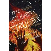 The Solidarity Struggle: How People of Color Succeed and Fail at Showing Up for Each Other in the Fight for Freedom, Paperback/Mia McKenzie