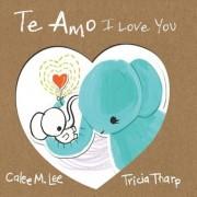Te Amo / I Love You: Bilingual Spanish English Edition, Paperback