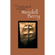 Selected Poems of Wendell Berry