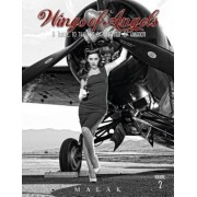 Wings of Angels, Volume 2: A Tribute to the Art of World War II Pinup & Aviation, Hardcover/Michael Malak