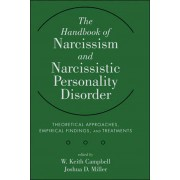 Unknown W. Keith Campbell - The Handbook of Narcissism and Narcissistic Personality Disorder Theoretical App
