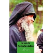 Ne vorbeste Parintele Serafim Rose - vol. 3 - Scrisori