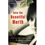 Into the Beautiful North, Paperback/Luis Alberto Urrea