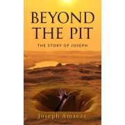 Beyond the Pit: The Story of Joseph