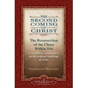 The Second Coming of Christ, Volumes I & II: The Resurrection of the Christ Within You: A Revelatory Commentary on the Original Teachings of Jesus, Paperback/Paramahansa Yogananda