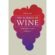 The Science of Wine: From Vine to Glass, Hardcover (2nd Ed.)/Jamie Goode