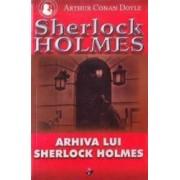 Arhiva lui Sherlock Holmes - Arthur Conan Doyle