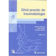 Ghid practic de traumatologie - Jacques Barsotti Jean Cancel Christian Robert