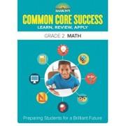 Barron's Common Core Success Grade 2 Math: Preparing Students for a Brilliant Future, Paperback/Barron's Educational Series