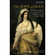 The Jews of Iran: The History, Religion and Culture of a Community in the Islamic World, Paperback/Houman M. Sarshar