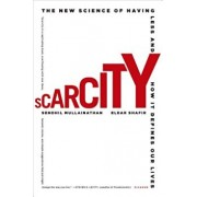 Scarcity: The New Science of Having Less and How It Defines Our Lives, Paperback/Sendhil Mullainathan