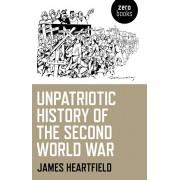 Unpatriotic History of the Second World War, Paperback/James Heartfield