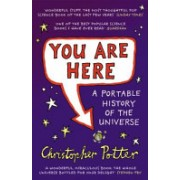 You Are Here - A Portable History of the Universe (Potter Chris)(Paperback) (9780099502425)