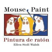 Mouse Paint/Pintura de Raton, Hardcover/Ellen Stoll Walsh