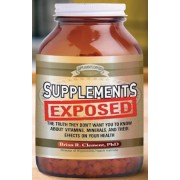 Supplements Exposed: The Truth They Dont Want You to Know about Vitamins, Minerals, and Their Effects on Your Health, Paperback