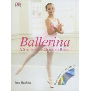 Ballerina: A Step-By-Step Guide to Ballet 'With DVD', Hardcover