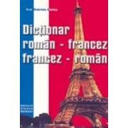 Dictionar Roman Francez - Francez Roman/Gabriela Chirica