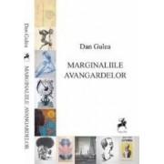 Marginaliile avangardelor - Dan Gulea