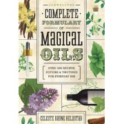 Llewellyn's Complete Formulary of Magical Oils: Over 1200 Recipes, Potions & Tinctures for Everyday Use, Paperback