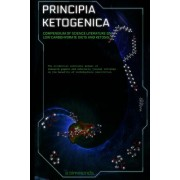 Principia Ketogenica: Compendium of Science Literature on the Benefits of Low Carbohydrate and Ketogenic Diets