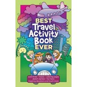 Best Travel Activity Book Ever, Paperback/Broadstreet Publishing Group LLC