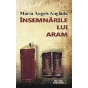 Insemnarile Lui Aram - Maria Angels Anglada