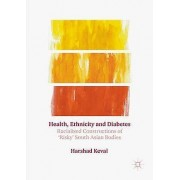 Health Ethnicity and Diabetes by Harshad Keval