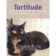 Tortitude: The Big Book of Cats with a Big Attitude, Hardcover