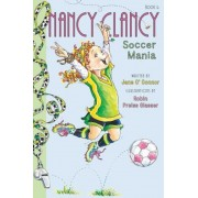 Fancy Nancy: Nancy Clancy, Soccer Mania, Hardcover