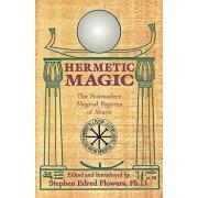 Hermetic Magic: The Postmodern Magical Papyrus of Abaris, Paperback/Stephen E. Flowers