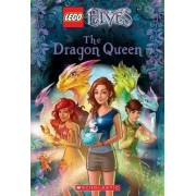 Dragon The Dragon Queen (Lego Elves: Chapter Book #2) by Stacia Deutsch