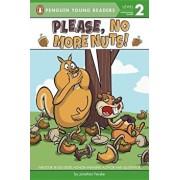 Please, No More Nuts!, Paperback/Jonathan Fenske