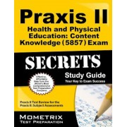 Praxis II Health and Physical Education Content Knowledge (5857) Exam Secrets Study Guide: Praxis II Test Review for the Praxis II Subject Assessments, Paperback