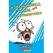 Hombre Mosca Y Los Extraterrestrezz (Fly Guy and the Alienzz), Paperback/Tedd Arnold