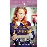 Nimic nu dureaza o vesnicie/Sidney Sheldon