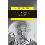 Cum vad eu lumea/Albert Einstein