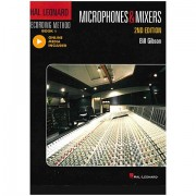 Hal Leonard Recording Method – Book 1: Microphones & Mixers – 2nd