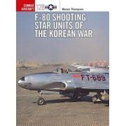 F-80 Shooting Star Units of the Korean War, Paperback/Warren Thompson