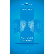 Patrie romana, tara de eroi! (eBook)