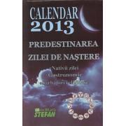 Calendar 2013. Predestinarea zilei de nastere, Nativii zilei, Gastronomic, Sarbatori religioase