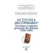 Actiunea Recuperarea / Securitatea si emigrarea germanilor din Romania (1962–1989)