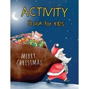 Merry Christmas Activity Book for Kids: A Fun Book with Game Mazes, Coloring, Dot to Dot, Matching, Drawing, Counting, Find the Same Picture, Word Sea, Paperback/We Kids