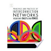 Principles and Practices of Interconnection Networks (Dally William James (Stanford University Palo Alto CA))(Cartonat) (9780122007514)