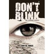 Don't Blink: An Urban Novel, Paperback/Curtis Jones