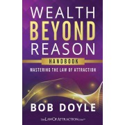Wealth Beyond Reason: Mastering the Law of Attraction, Paperback
