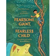 Fearsome Giant, Fearless Child: A Worldwide Jack and the Beanstalk Story, Hardcover/Paul Fleischman