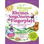 The Bilingual Book of Rhymes, Songs, Stories, and Fingerplays: Over 450 Spanish/English Selections, Paperback/Pam Schiller
