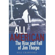 All American: The Rise and Fall of Jim Thorpe, Paperback/Bill Crawford