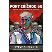 The Port Chicago 50: Disaster, Mutiny, and the Fight for Civil Rights, Paperback